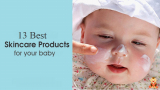 Baby Skincare Products that You Must-Have for Your Baby's Delicate Skin
