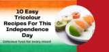 Tricolor Recipes – Easy Foods & Recipes For Independence Day 2021
