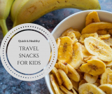 Best & Healthy Snacks For Toddlers To Carry While Traveling