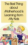 Motherhood – A Learning From The Kids
