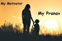 My Motivator – My Pranav